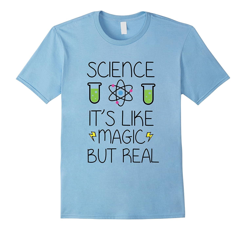 Science Its Like Magic But Real Shirt-Vaci