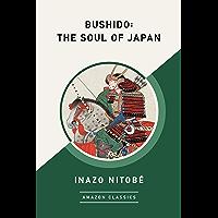 Bushido: The Soul of Japan (AmazonClassics Edition)
