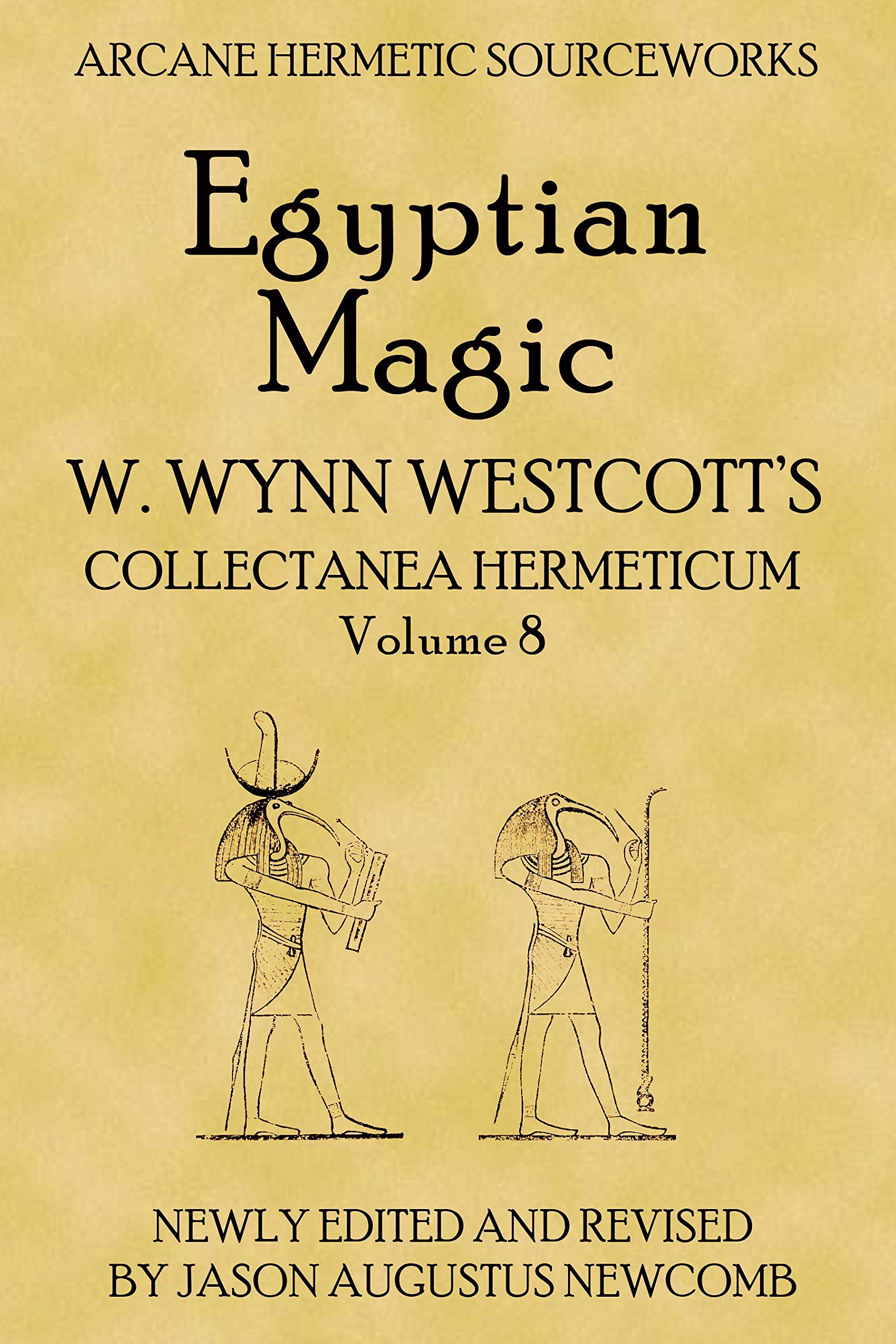 Download Egyptian Magic W. Wynn Westcott's Collectanea Hermetica Volume 8 pdf epub