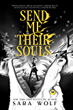 Send Me Their Souls (Bring Me Their Hearts Book 3)