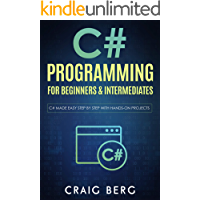 C# Programming For Beginners & Intermediates: C# Made Easy Step By Step With Hands on Projects