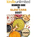 BEGINNERS GUIDE TO SLOW-CARB DIET