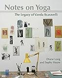 Notes on Yoga: The legacy of Vanda Scaravelli (English Edition)