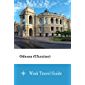 Odessa (Ukraine) - Wink Travel Guide (English Edition)