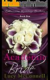 The Academic Bride (Billionaire Marriage Brokers Book 1)