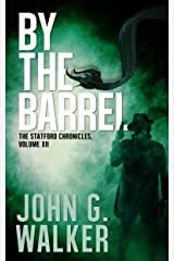 By The Barrel: Book XII of the Statford Chronicles Kindle Edition