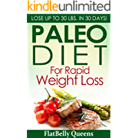 PALEO: Paleo Diet For Rapid Weight Loss: Lose Up To 30 lbs. In 30 Days (Paleo diet, Paleo diet for weight loss, Paleo…
