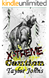 X-Treme Caution (X-Treme Series Book 3)