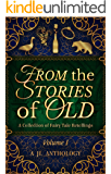 From the Stories of Old: A Collection of Fairy Tale Retellings (JL Anthology Book 1)