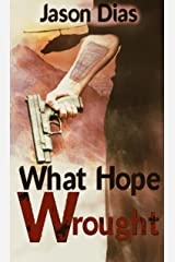What Hope Wrought Kindle Edition