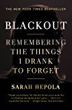 Blackout: Remembering the Things I Drank to Forget