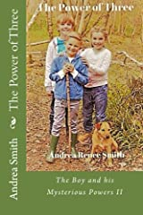 The Power of Three (The Boy and his Mysterious Powers Book 2) Kindle Edition