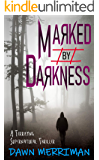 MARKED by DARKNESS: Gripping, psychological serial killer adventure thriller
