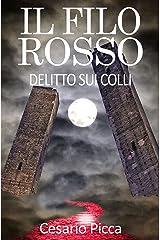 Il filo rosso: delitto sui colli: un avvincente giallo ambientato a Bologna (I gialli di Saru Santacroce Vol. 6) (Italian Edition) Kindle Edition