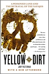 Yellow Dirt: An American Story of a Poisoned Land and a People Betrayed Kindle Edition