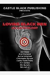 Loving Black Men: An Anthology Kindle Edition