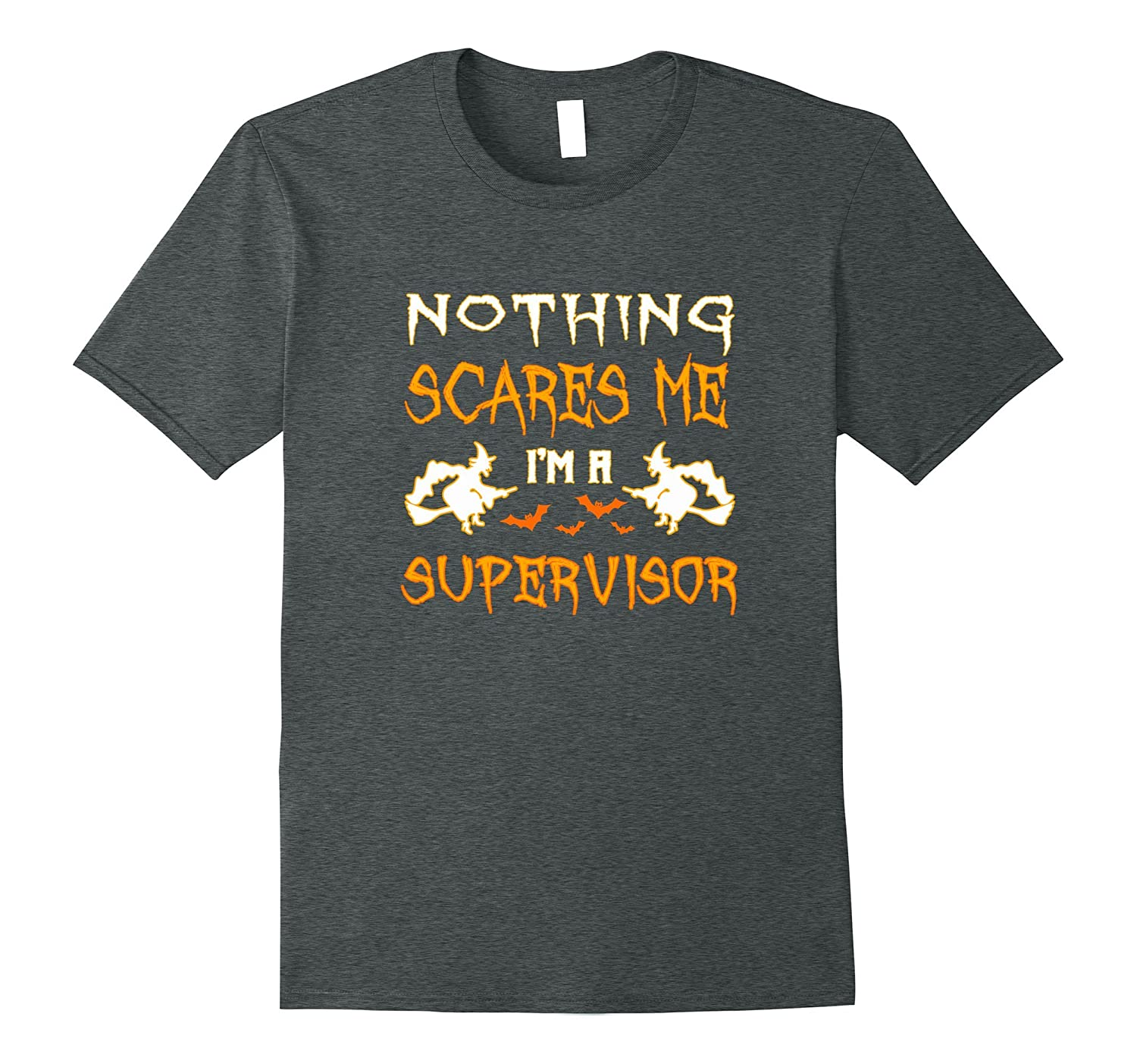 Nothing scares me I'm a supervisor Halloween gift t-shirt