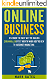Online Business: Discover The Fast Way To Making 10,000 Every Month When You're New To Internet Marketing (Passive Income, Financial Freedom, Affiliate Marketing)