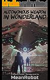 Autonomous Weapon in Wonderland