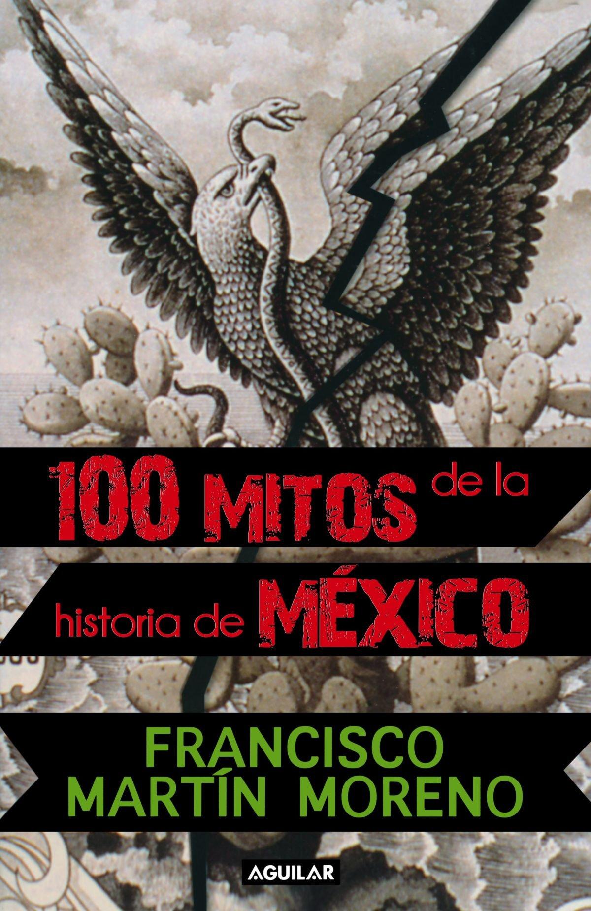 100 Mitos De La Historia De Mexico Spanish Edition Francisco