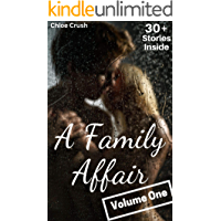 A Family Affair: Volume One (Taboo Erotica Stories Compilation: 30+ Stories)