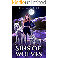 Sins of Wolves: A Reverse Harem Paranormal Romance (Ashwood Wolves Book 1)