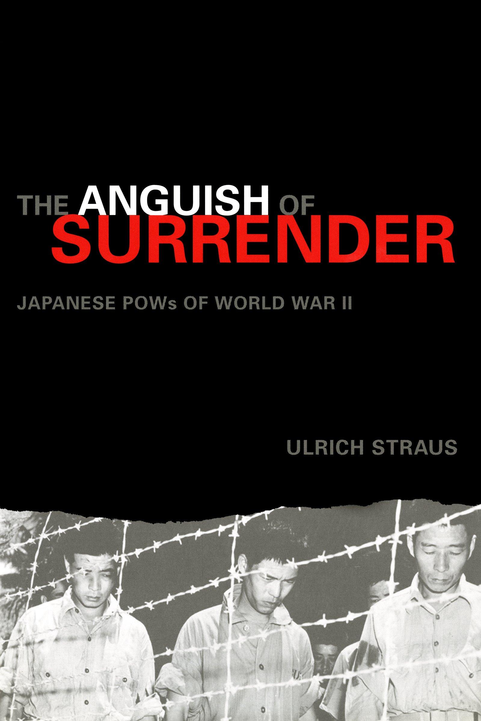 The Anguish of Surrender: Japanese POWs of World War II pdf epub