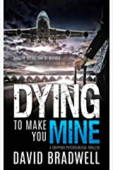 Dying To Make You Mine: A Gripping Psychological Thriller (Anna Burgin Contemporary Series Book 1) Kindle Edition