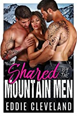 Shared by the Mountain Men (MFM Novella Series Book 1)