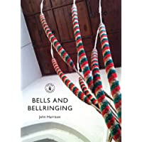 Bells and Bell-Ringing (Shire Library)
