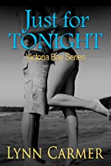 Just for Tonight (Victoria Bay Series Book 1) Kindle Edition