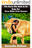 The Horse She Rode In On Rode Her: Horse Shifter Erotic Romance