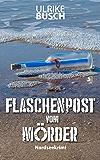 Flaschenpost vom Mörder: Nordseekrimi (Ein Fall für die Kripo Wattenmeer 3)