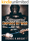 The Chronicles of Benjamin Jamison: Empires At War (Book 5 Part Two)