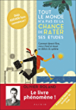 Tout le monde n'a pas eu la chance de rater ses études (French Edition)