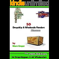 50 Dropship & Wholesale Vendors: Dropshipping List (Drop Shipping & Wholesalers Book 1)