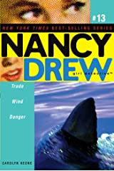 Trade Wind Danger (Nancy Drew (All New) Girl Detective Book 13) Kindle Edition