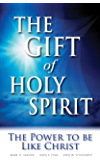 The Gift of Holy Spirit: The Power to be Like Christ