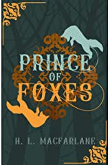 Prince of Foxes: A Gothic Scottish Fairy Tale (Bright Spear Trilogy Book 1) Kindle Edition