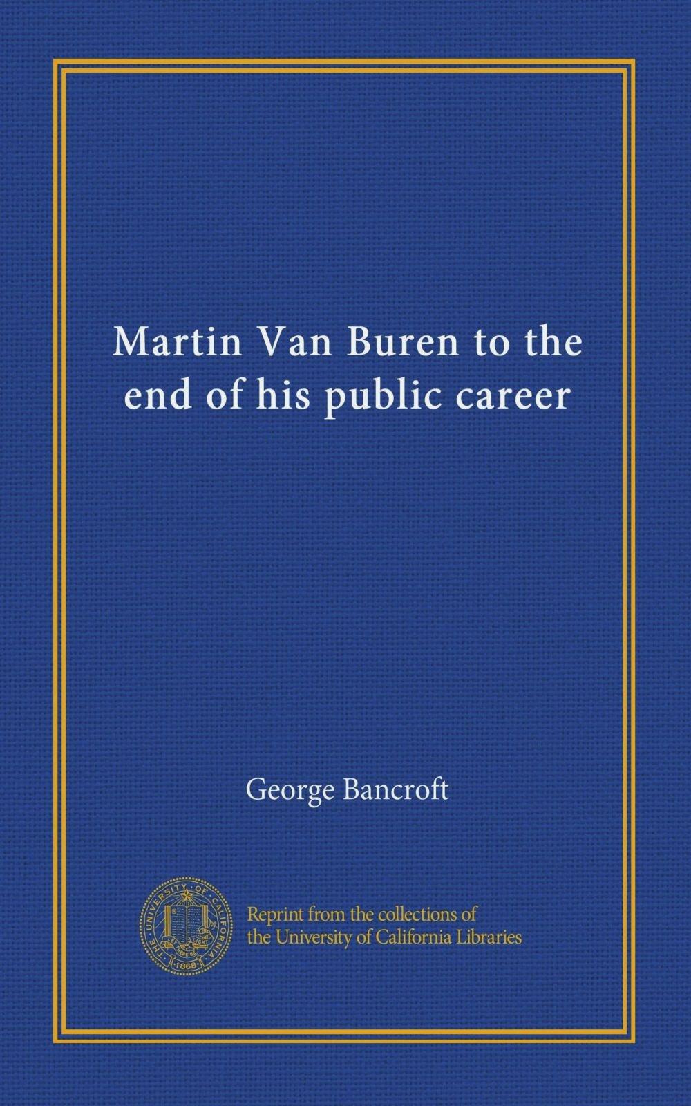 Download Martin Van Buren to the end of his public career PDF
