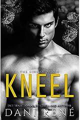 Kneel (Sins of Seven Book 1) Kindle Edition