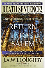DEATH SENTENCE! The Award Winning Time Travel Reality Show: Return To Salem - A Network Special Broadcast (Volume 3) Paperback