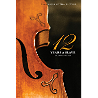Twelve Years a Slave (the Original Book from Which the 2013 Movie '12 Years a Slave' Is Based) (Illustrated): Narrative of Solomon Northup