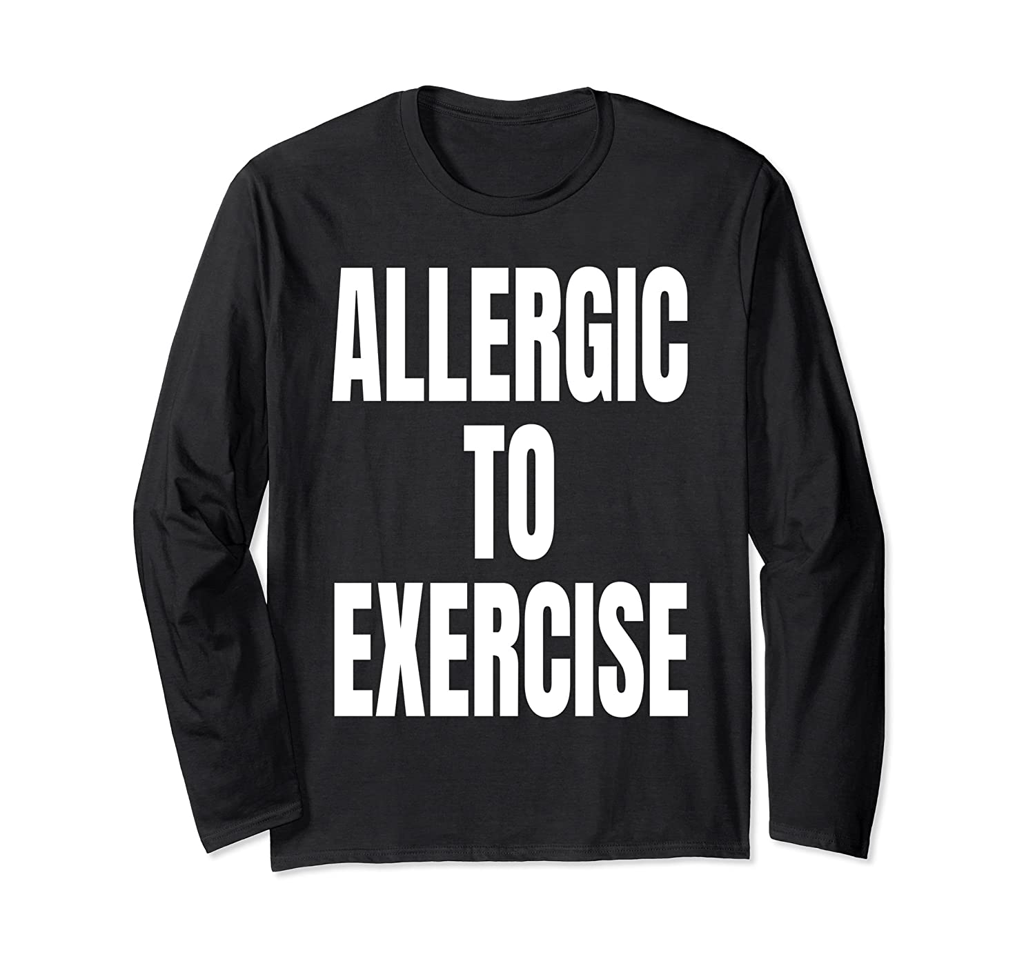 Allergic To Exercise Funny Gift Long Sleeve T-Shirt-mt