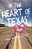 In the Heart of Texas: A Novel