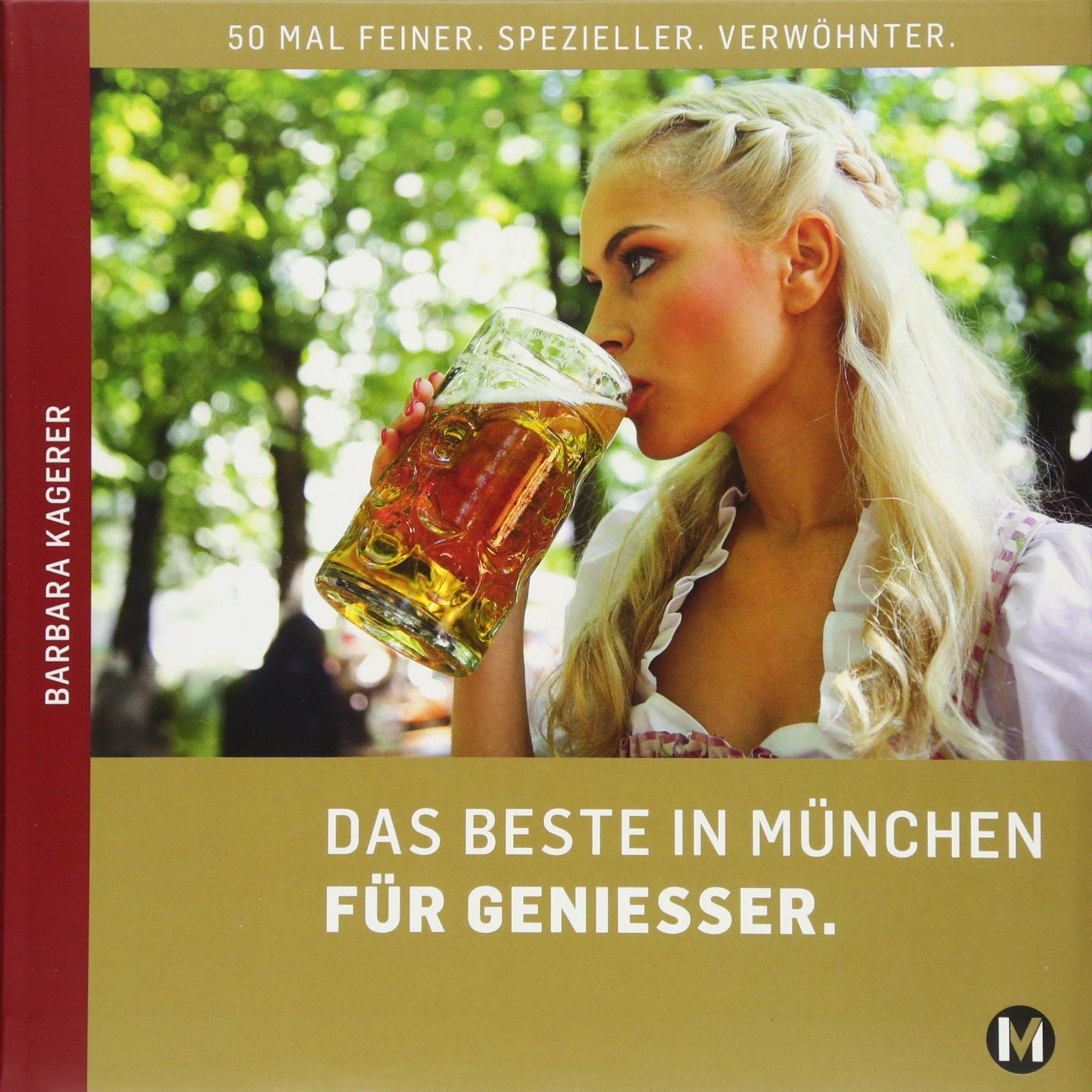 DAS BESTE IN MÜNCHEN FÜR GENIESSER Gebundenes Buch – 1. April 2015 Barbara Kagerer 3763040188 Deutschland München; Einkaufsführer