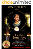 Lethal Journey: Legendary 1892 Gaslight Mystery: True Crime & Ghost Story at the Hotel del Coronado near San Diego