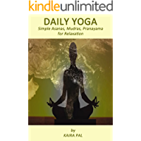 Daily Yoga: Simple Asanas, Mudras, Pranayama for Relaxation (English Edition)