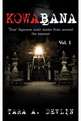 Kowabana: 'True' Japanese scary stories from around the internet: Volume One Kindle Edition