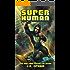 Super Human: A Superhero Adventure